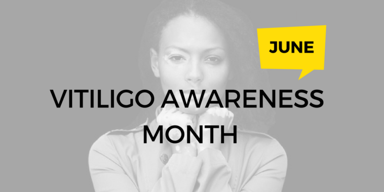 National Vitiligo Awareness Month